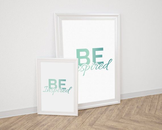 Printable Instant Download  Be Inspired  by LiveDreamDesign