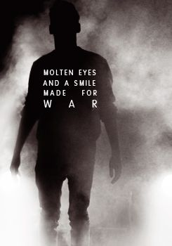 """""""Molten eyes and a smile made for war.""""  Ronan Lynch"""