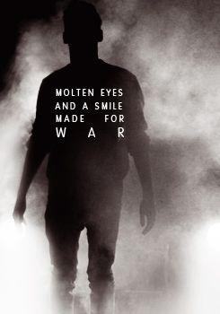 """Molten eyes and a smile made for war.""  Ronan Lynch http://asktheravenboys.tumblr.com/"