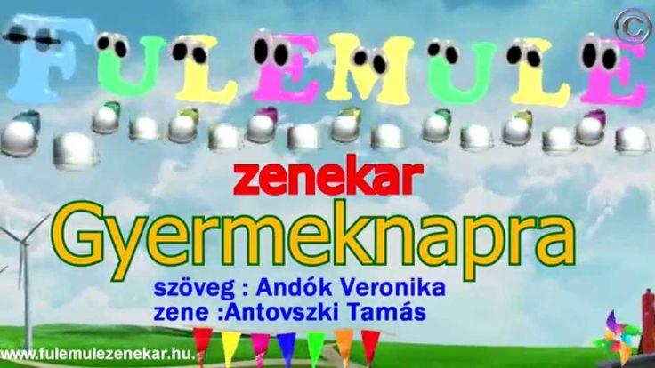 GYERMEKNAPRA - FÜLEMÜLE ZENEKAR - Gyereknapra , gyereknapi dal , gyerekn...