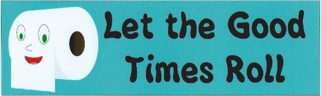"""10"""" x 3"""" Let the Good Times Roll Toilet Car Bumper Sticker Decal Stickers Decals"""