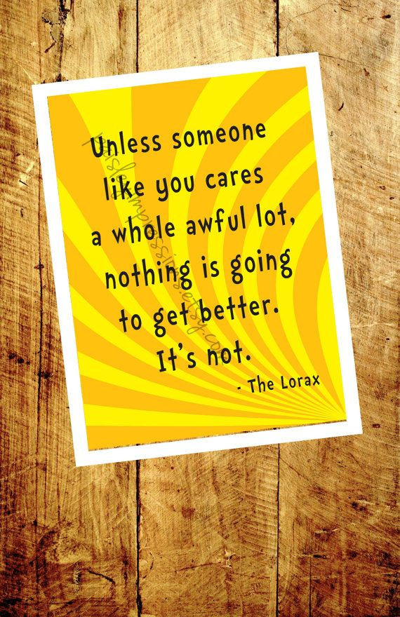 "Dr. Seuss Lorax quote poster ""Unless someone like you cares a whole awful lot"" - Dr. Seuss Lorax poster"