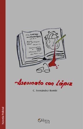ASESINATO CON LÁPIZ - C. Fernández Rombi - Novela Policial