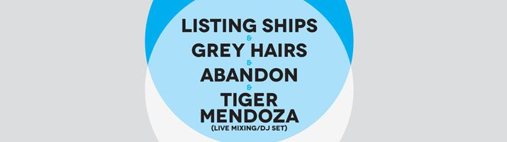 MiO presents Listing Ships, Grey Hairs, Abandon and Tiger Mendoza – Friday 12 April