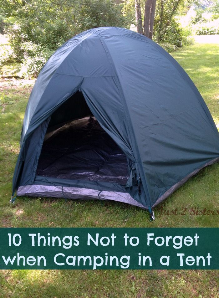10 Things Not to Forget when Camping in a Tent | http://just2sisters.com/10-things-not-to-forget-when-camping/