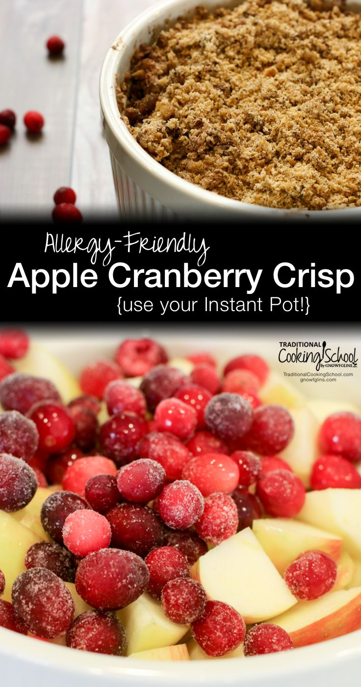 Allergy-Friendly Apple Cranberry Crisp {use your Instant Pot!} | Highlighting all the flavors of mulled apple cider with a holiday twist of cranberries, this Instant Pot apple crisp is also grain-free, gluten-free, dairy-free, and egg-free, with a nut-free option! | TraditionalCookingSchool.com