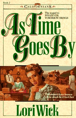 As Time Goes By by Lori Wick (The Californians, book 2)