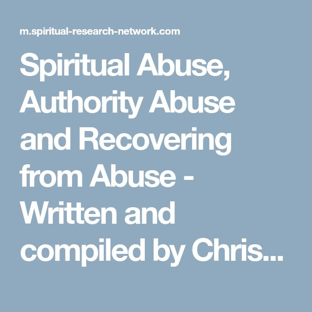 Spiritual Abuse, Authority Abuse and Recovering from Abuse - Written and compiled by Chris Lawson