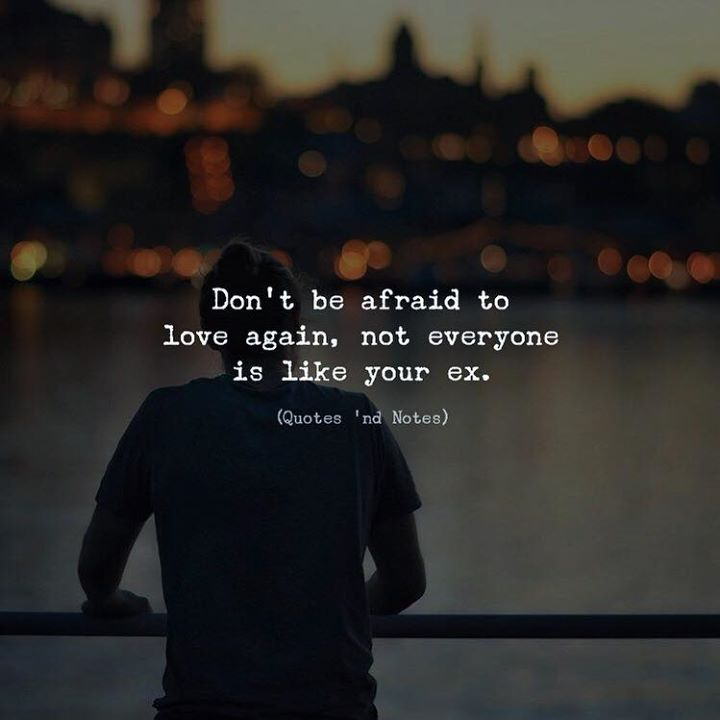 Dont be afraid to love again not everyone is like your ex. via (http://ift.tt/2Cra5Oh)