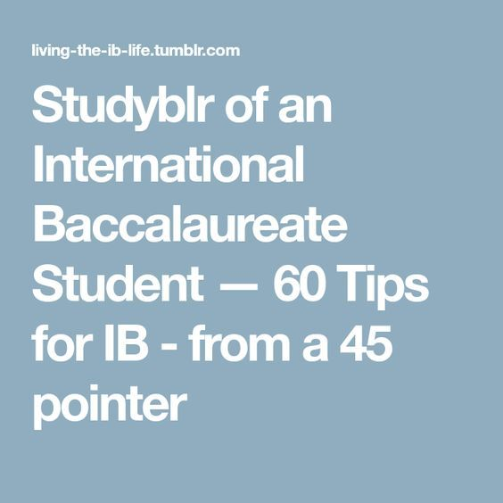 24 best ib dilpoma images on pinterest international baccalaureate studyblr of an international baccalaureate student 60 tips for ib from a 45 pointer fandeluxe Choice Image