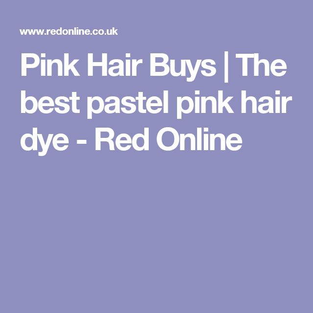 Pink Hair Buys | The best pastel pink hair dye - Red Online