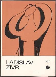 Zívr - LADISLAV ZÍVR.  http://www.artbook.cz/detail.asp?ID=2780