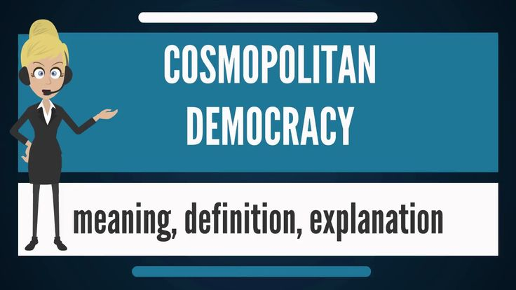 What is COSMOPOLITAN DEMOCRACY? What does COSMOPOLITAN DEMOCRACY mean?