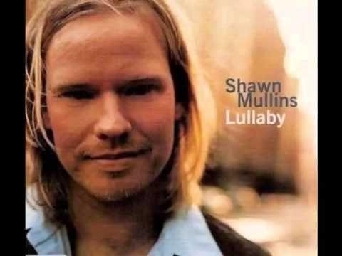 Shawn Mullins   Lullaby HQ