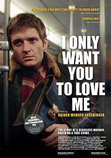I Only Want You To Love Me. West Germany. Vitus Zeplichal, Elke Alberle, Alexander Allerson, Erni Mangold, Johanna Hofer. Directed by Rainer Werner Fassbinder. 1976.