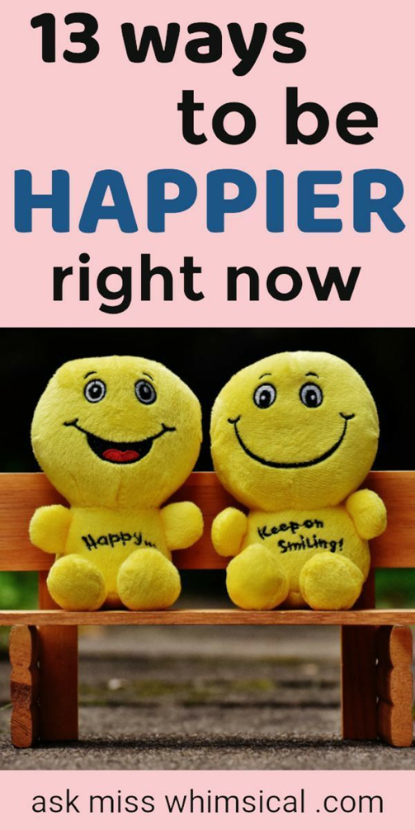 How To Be A Happy Person Ways To Be Happier How To Be A Happy