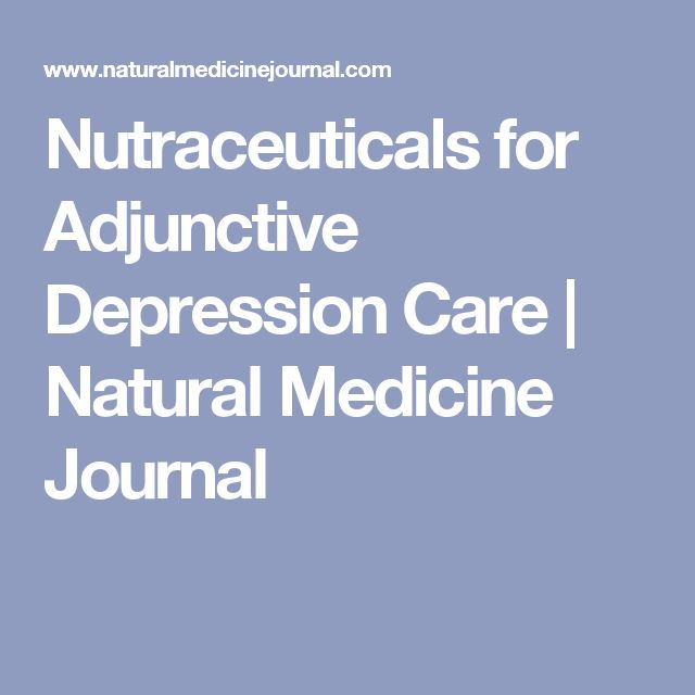 Nutraceuticals for Adjunctive Depression Care | Natural Medicine Journal