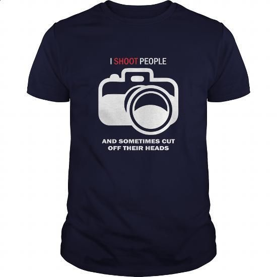 I Shoot People And Sometimes Cut Off Their Heads Great Gift For Any Photographer…