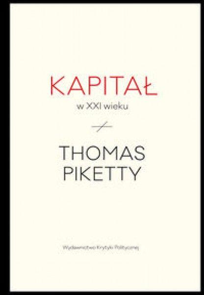 Najważniejsza i najbardziej poczytna książka ekonomiczna dekady, światowy bestseller, który zmienił sposób, w jaki patrzymy na społeczeństwo, na gospodarkę i na obecne w nich nierówności. Napisany ze swadą, ale i ugruntowany w nowatorskiej ...