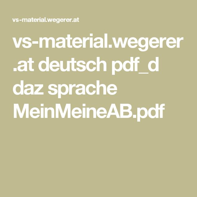 vs-material.wegerer.at deutsch pdf_d daz sprache MeinMeineAB.pdf