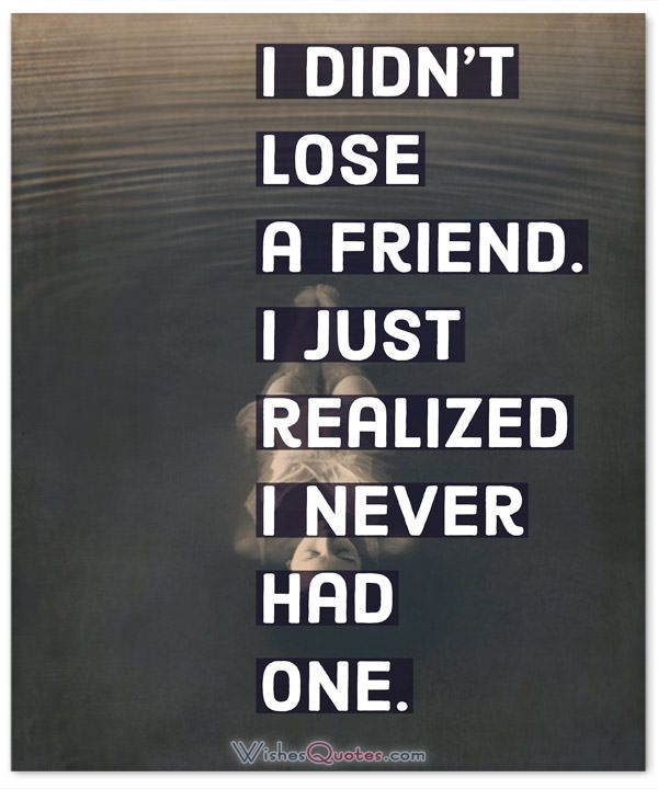 Broken Friendship Sayings And Losing A Friend Quotes Positive