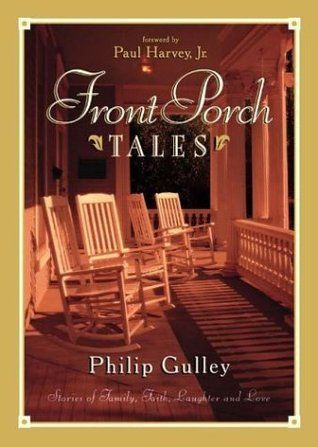 """Front Porch Tales"" by Philip Gulley  So much truth surrounded with humor."
