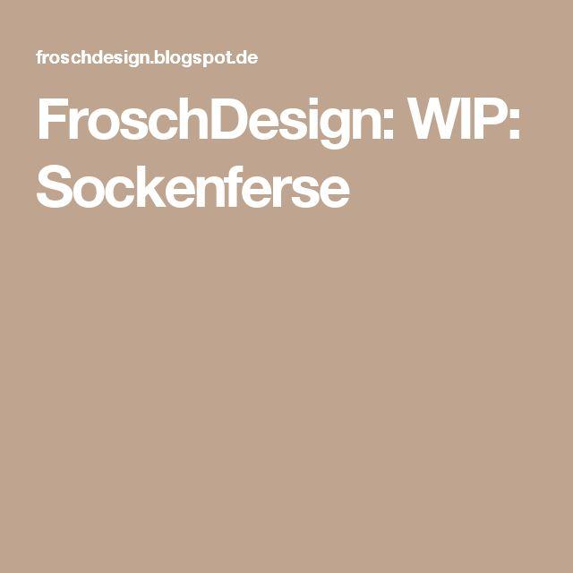 FroschDesign: WIP: Sockenferse