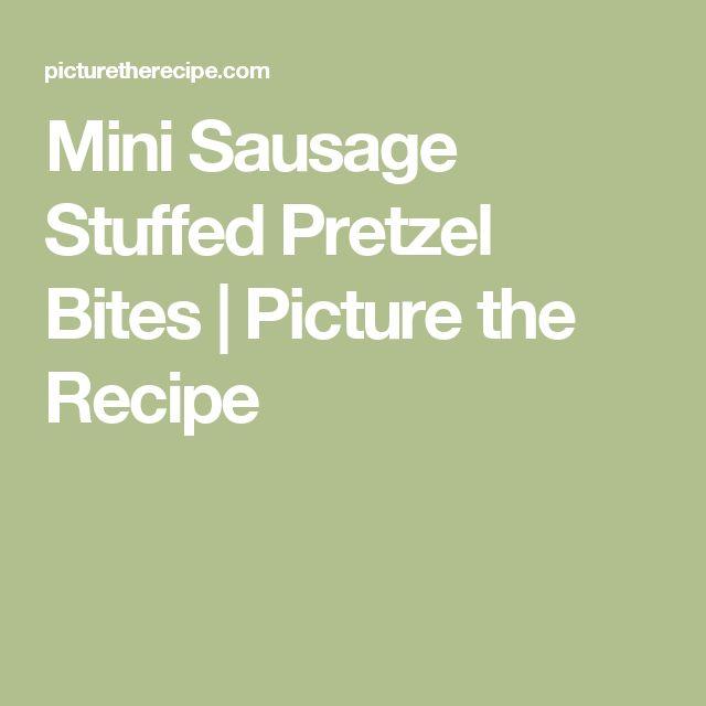Mini Sausage Stuffed Pretzel Bites   Picture the Recipe