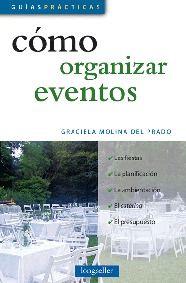 Como organizar eventos/ How to Organize Events (Guias Practicas/ Practical Guides)