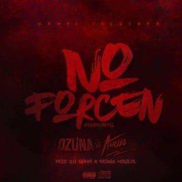 Ozuna Ft. Anuel AA – No Forcen (Official Remix) - http://www.labluestar.com/ozuna-ft-anuel-aa-no-forcen-official-remix/ - #Aa, #Anuel, #Forcen, #Ft, #Official, #Ozuna, #Remix