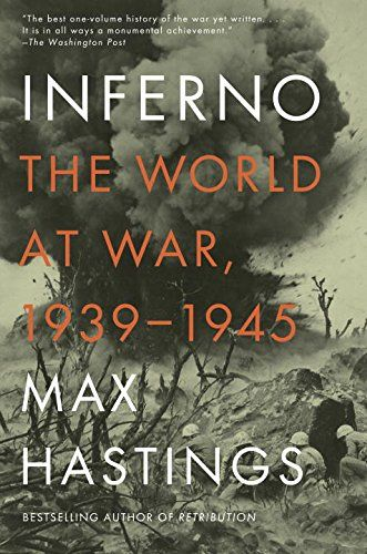 Inferno: The World at War, 1939-1945 by Max Hastings. On almost every page there is material from interviews, diaries, letters, memoirs and personal documents of many kinds. The huge cast of characters and witnesses gives the book an almost Tolstoyan sweep, as it ranges across the world, from Dunkirk to Iwo Jima, Stalingrad to Guadalcanal.