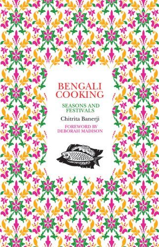 """Bengali Cooking: Seasons and Festivals"" by Chitrita Banerji"
