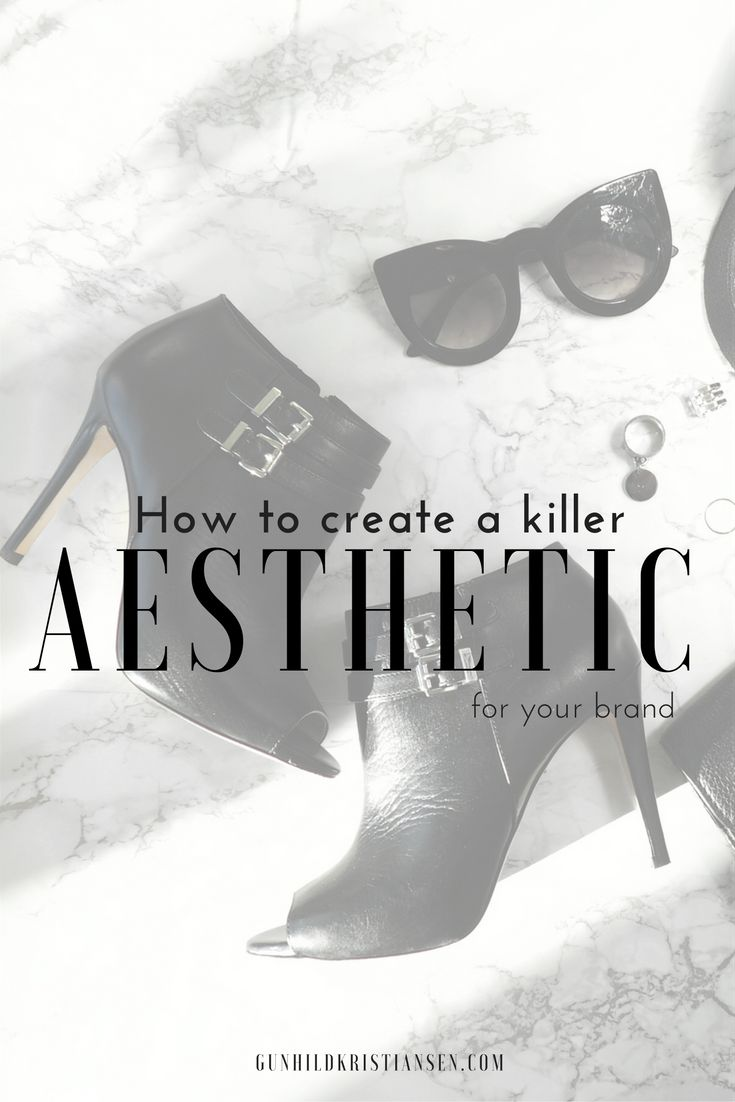 How to create a killer aesthetic
