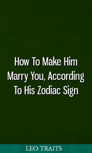 Make him marry you
