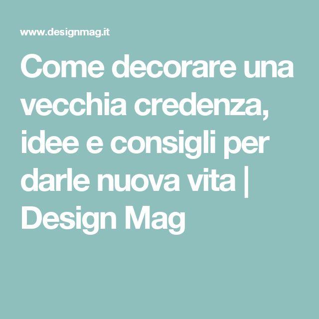 Come decorare una vecchia credenza, idee e consigli per darle nuova vita | Design Mag