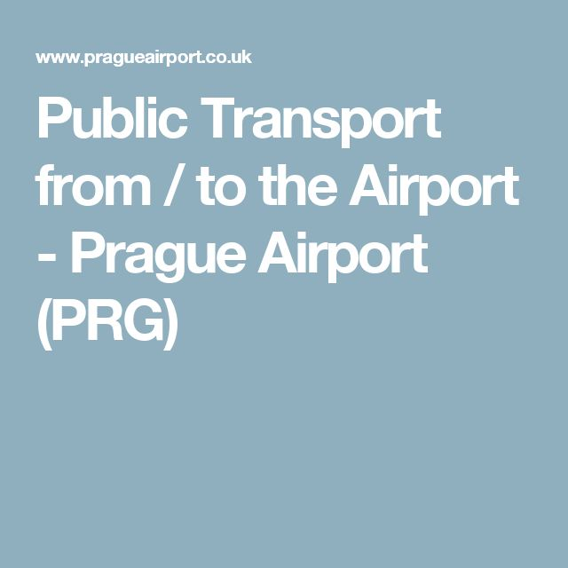 Public Transport from / to the Airport - Prague Airport (PRG)