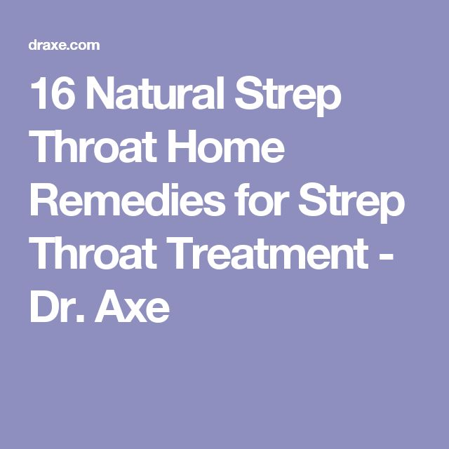 16 Natural Strep Throat Home Remedies for Strep Throat Treatment - Dr. Axe