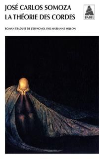 """""""La Théorie des cordes"""" - José Carlos Somoza"""