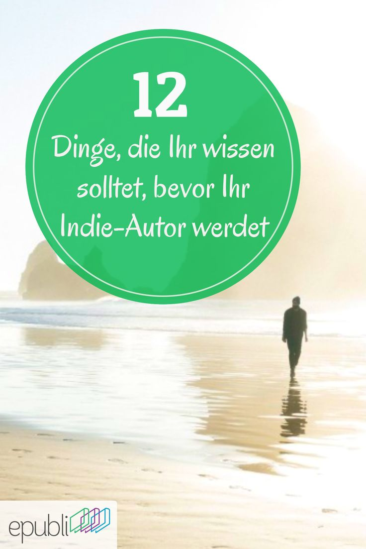Diese 12 Dinge solltet Ihr wissen, bevor Ihr Indie-Autor werdet: http://www.epubli.de/blog/12-tipps-indie-autoren #epubli #selfpublishing