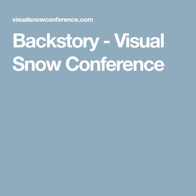 Backstory - Visual Snow Conference
