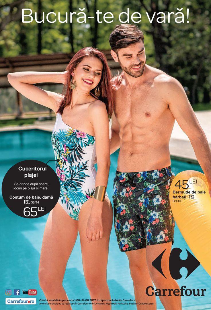 Catalog Carrefour Bucura-te de Vara 01-14 Iunie 2017! Oferte: costum de baie dama 65 lei; bermude de baie barbati 45 lei; slip baie barbati 25 lei