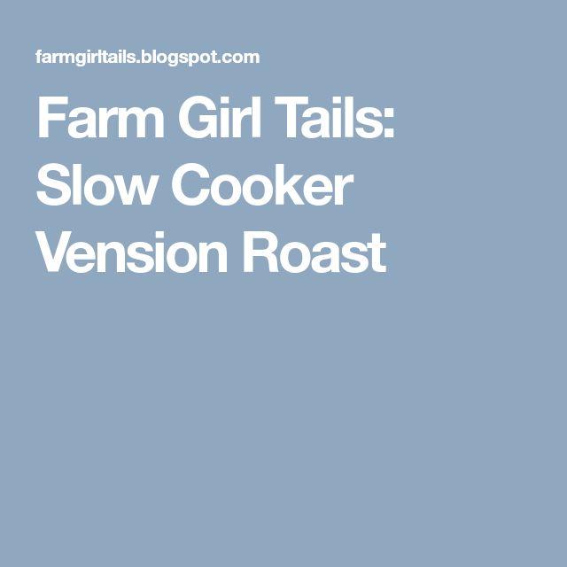 Farm Girl Tails: Slow Cooker Vension Roast