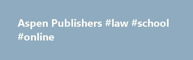 Aspen Publishers #law #school #online http://laws.nef2.com/2017/05/16/aspen-publishers-law-school-online/  #aspen law # Administrative Law Administrative Law and Regulatory Policy: Problems, Text, and Cases by Stephen G. Breyer and Richard B. Stewart and Cass R. Sunstein and Adrian Vermeule and Michael Herz Administrative Law: Cases and Materials 7E by Ronald Cass and Colin Diver and Jack M. Beermann and Jody Freeman Administrative Law by John M. Rogers and Michael P. Healy and Ronald J…