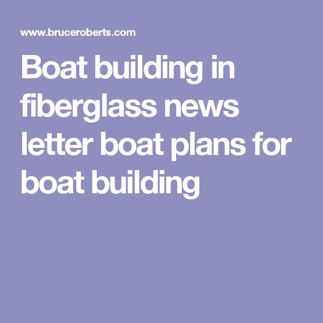 Boat building in fiberglass news letter boat plans for boat building
