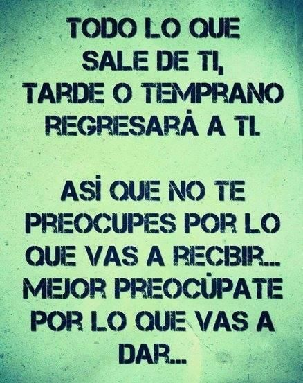Preocupate por lo que das. #Pensar es gratis #citas #frases #Quotes in Spanish