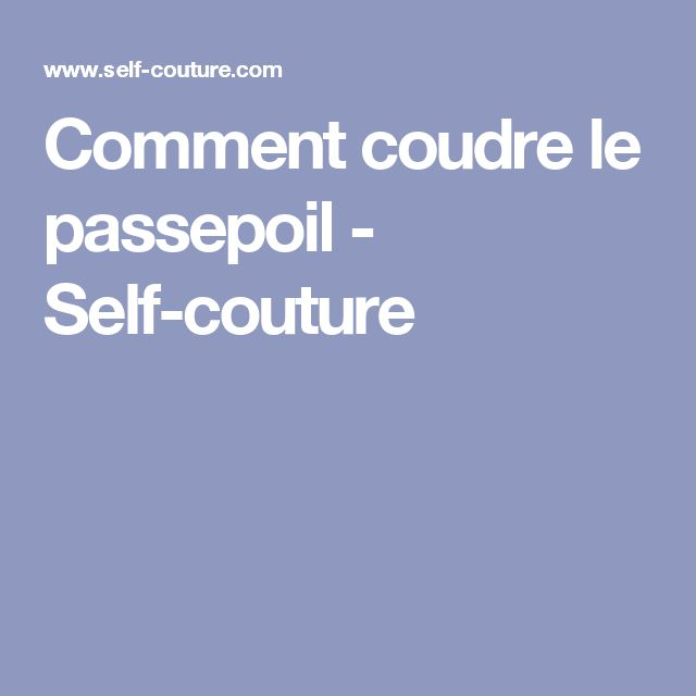 Comment coudre le passepoil - Self-couture