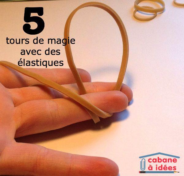 5 tours de magie avec un élastique - http://www.cabaneaidees.com/2015/08/5-tours-de-magie-avec-un-elastique/