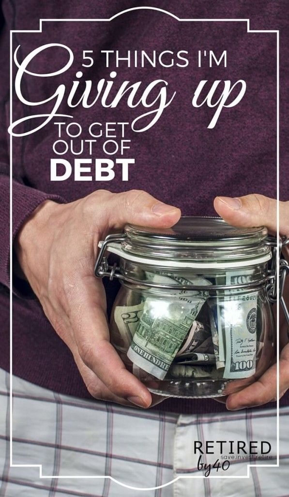 5 Things I�m Giving Up To Get Out of Debt