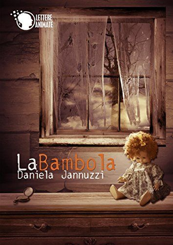 Un horror imperdibile! #ebook #libri #librisottolalbero La Bambola di Daniela Jannuzzi, http://www.amazon.it/dp/B00NF3NKUG/ref=cm_sw_r_pi_dp_aBhOub1FZYAFQ