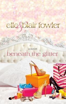 Our book! Beneath the Glitter by #ElleandBlairFowler